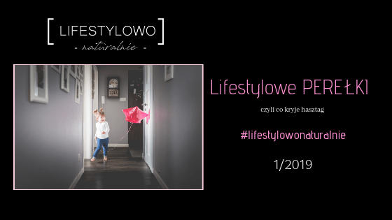 LIFESTYLOWE PEREŁKI- 1/2019